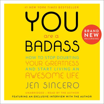 You Are a Badass: How to Stop Doubting Your Greatness and Start Living an Awesome Life Audiobook, by