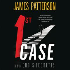 1st Case Audiobook, by Chris Tebbetts, James Patterson