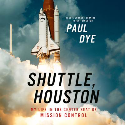 Shuttle, Houston: My Life in the Center Seat of Mission Control Audiobook, by