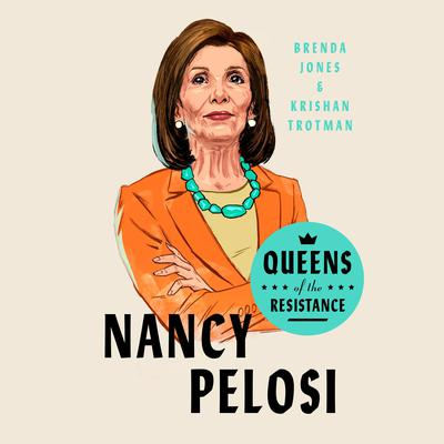 Queens of the Resistance: Nancy Pelosi: A Biography Audiobook, by Brenda Jones