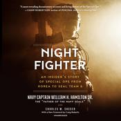 Night Fighter: An Insider's Story of Special Ops from Korea to SEAL Team 6 Audiobook, by William H. Hamilton