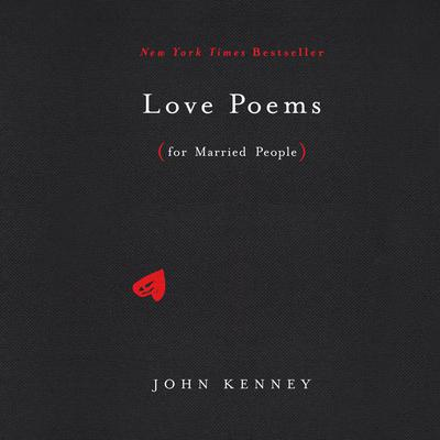 Love Poems for Married People Audiobook, by John Kenney