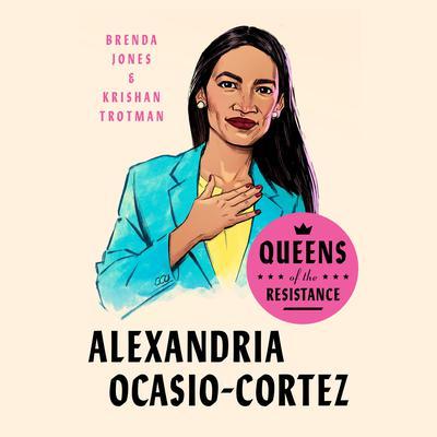 Queens of the Resistance: Alexandria Ocasio-Cortez: A Biography Audiobook, by Brenda Jones