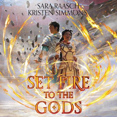 Set Fire to the Gods Audiobook, by Sara Raasch