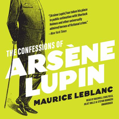 The Confessions of Arsène Lupin Audiobook, by