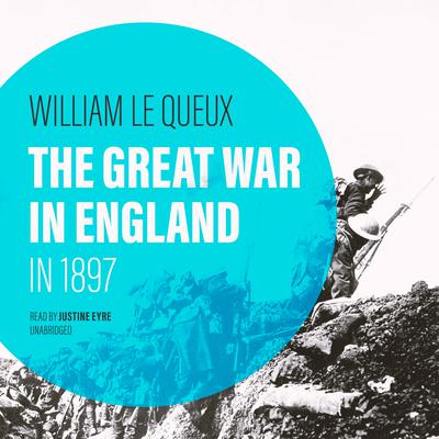 The Great War in England in 1897 Audiobook, by William Le Queux