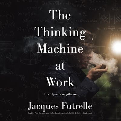 The Thinking Machine at Work Audiobook, by Jacques Futrelle