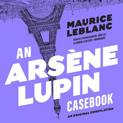 An Arsène Lupin Casebook Audiobook, by Maurice Leblanc