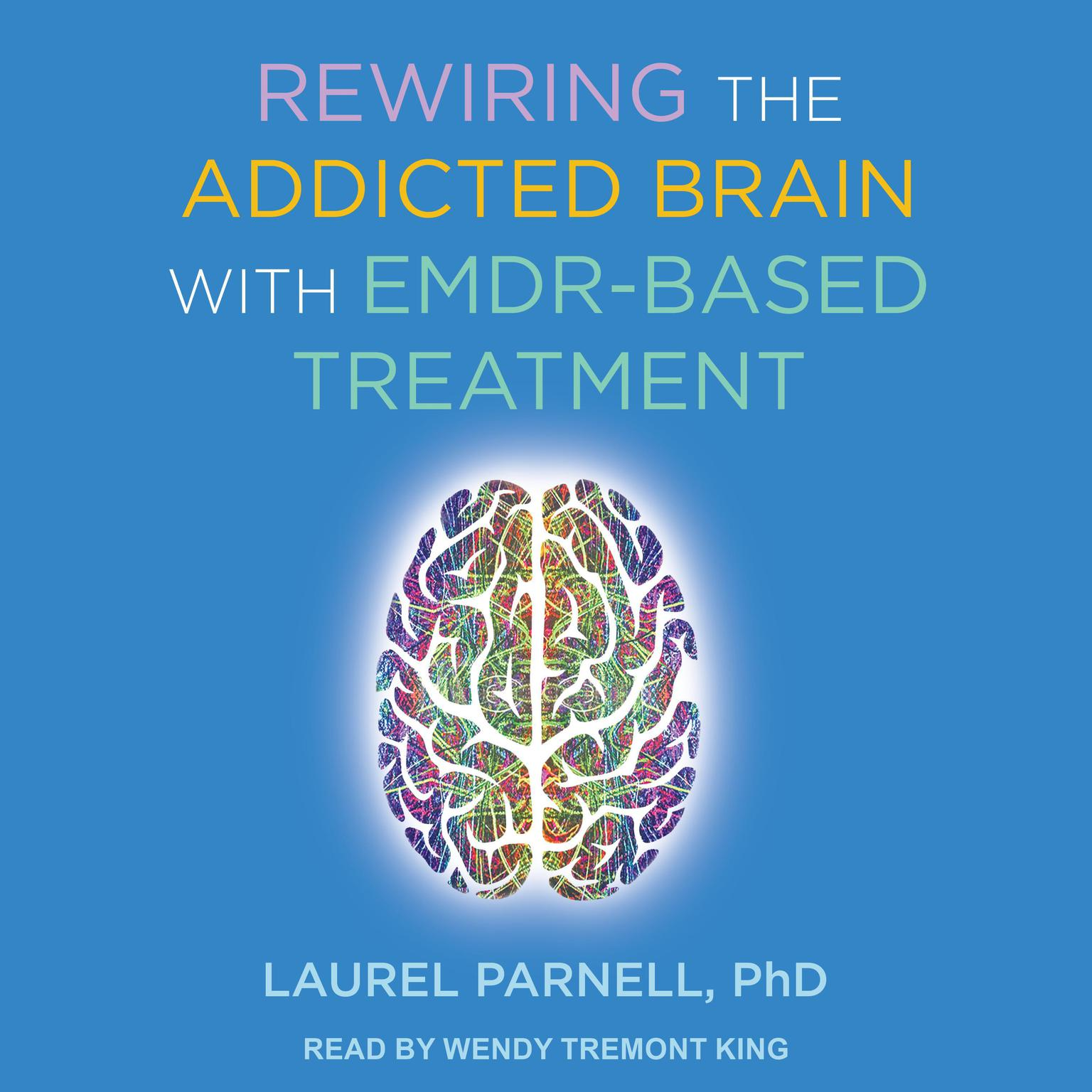 Printable Rewiring the Addicted Brain with EMDR-Based Treatment Audiobook Cover Art