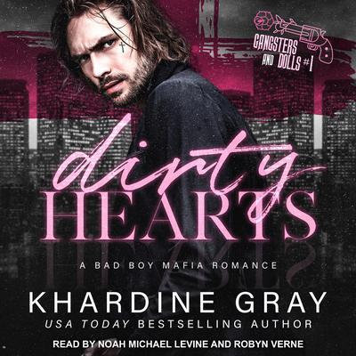 Dirty Hearts: A Bad Boy Mafia Romance Audiobook, by Khardine Gray