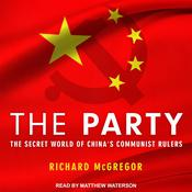 The Party: The Secret World of China's Communist Rulers Audiobook, by Richard Mcgregor