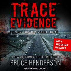 Trace Evidence: The Hunt for the I-5 Serial Killer Audiobook, by Bruce Henderson