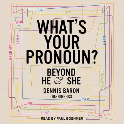 Whats Your Pronoun?: Beyond He and She Audiobook, by Dennis Baron