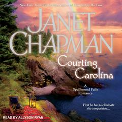 Courting Carolina Audiobook, by Janet Chapman