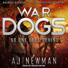War Dogs: No One Left Behind Audiobook, by AJ Newman