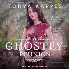 A Ghostly Reunion Audiobook, by Tonya Kappes