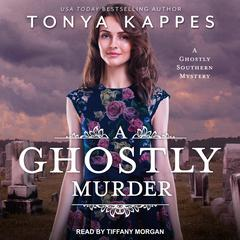 A Ghostly Murder Audiobook, by Tonya Kappes