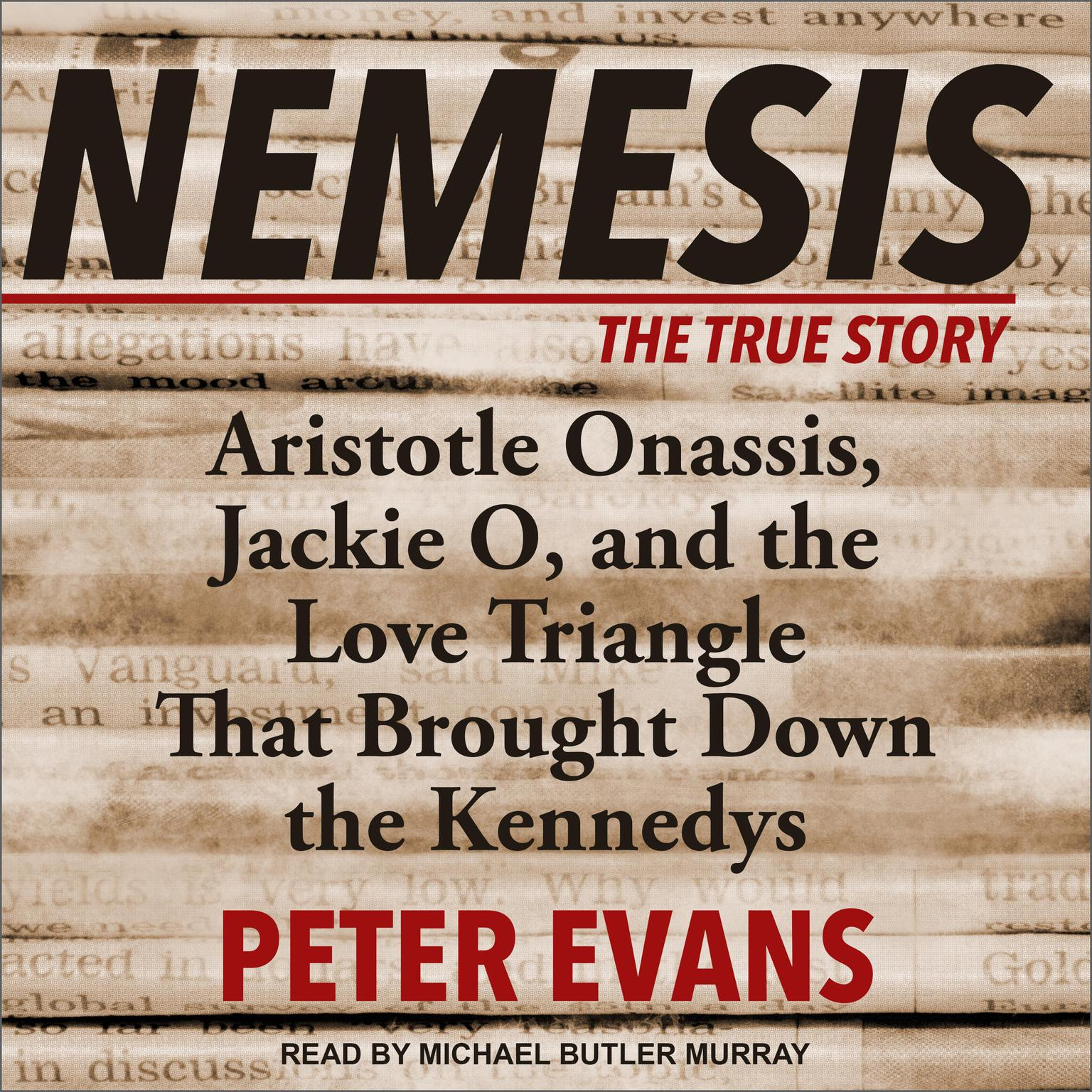Printable Nemesis: The True Story of Aristotle Onassis, Jackie O, and the Love Triangle That Brought Down the Kennedys Audiobook Cover Art