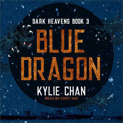 Blue Dragon: Dark Heavens Book Three Audiobook, by Kylie Chan