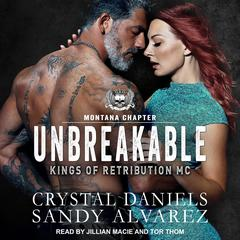 Unbreakable Audiobook, by Crystal Daniels, Sandy Alvarez