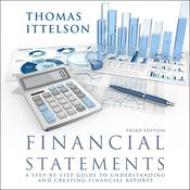 Financial Statements, Third Edition: A Step-by-Step Guide to Understanding and Creating Financial Reports Audiobook, by Thomas R. Ittelson