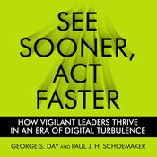 See Sooner, Act Faster: How Vigilant Leaders Thrive in an Era of Digital Turbulence Audiobook, by Paul J. H. Schoemaker
