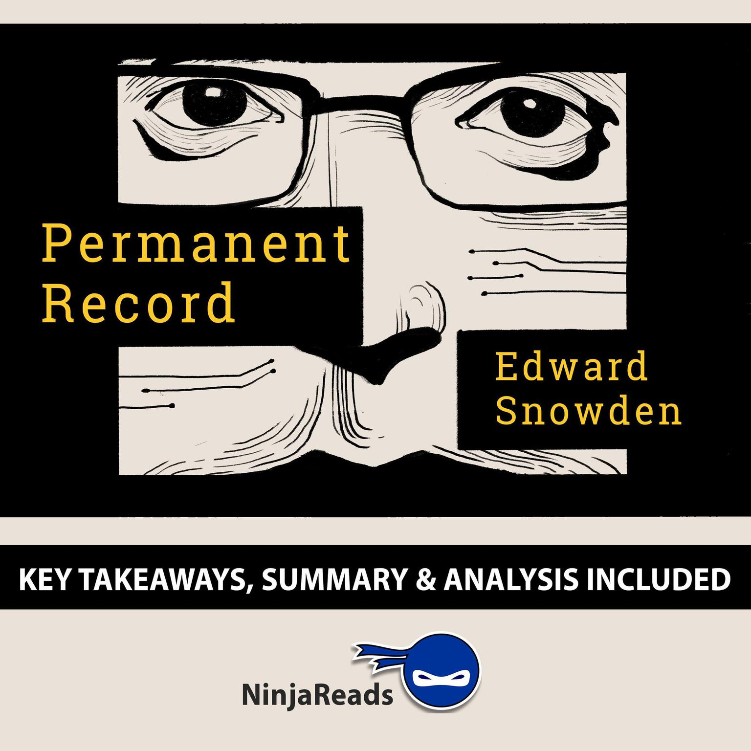 Permanent Record by Edward Snowden: Key Takeaways, Summary & Analysis Included Audiobook, by Ninja Reads