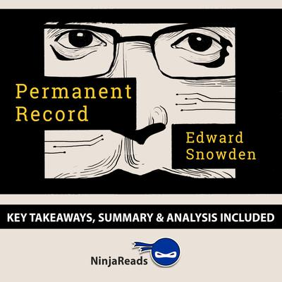 Permanent Record by Edward Snowden: Key Takeaways, Summary & Analysis Included Audiobook, by