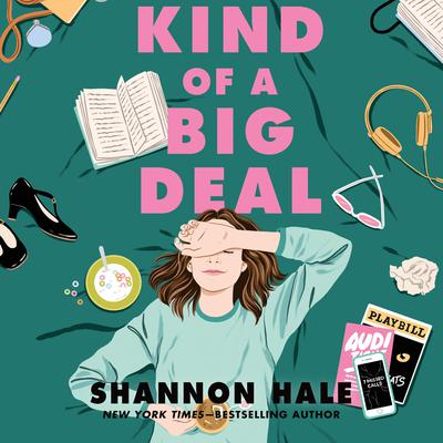 Kind of a Big Deal Audiobook, by Shannon Hale