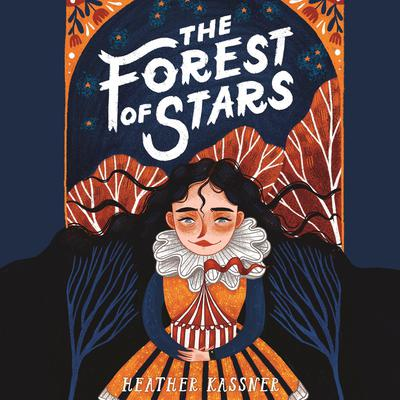 The Forest of Stars Audiobook, by Heather Kassner