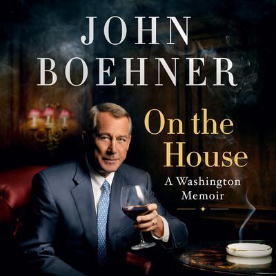 On the House: A Washington Memoir Audiobook, by