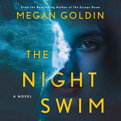 The Night Swim: A Novel Audiobook, by Megan Goldin