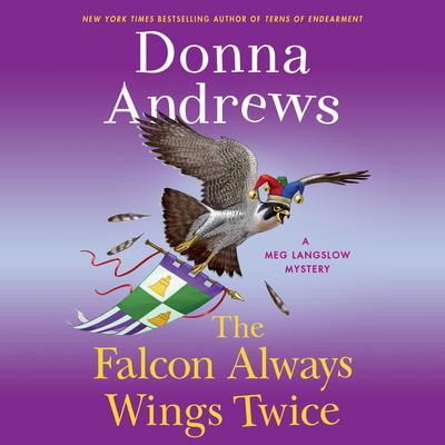 The Falcon Always Wings Twice: A Meg Langslow Mystery Audiobook, by