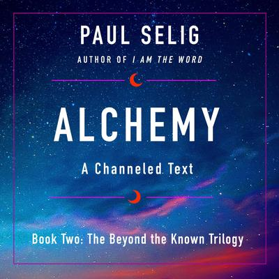 Alchemy: A Channeled Text Audiobook, by