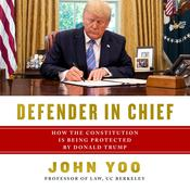 Defender in Chief: Donald Trump's Fight for Presidential Power Audiobook, by John Yoo