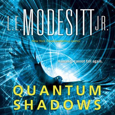 Quantum Shadows Audiobook, by L. E. Modesitt