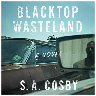 Blacktop Wasteland Audiobook, by S. A. Cosby
