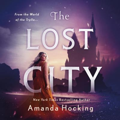 The Lost City: The Omte Origins (from the World of the Trylle) Audiobook, by Amanda Hocking