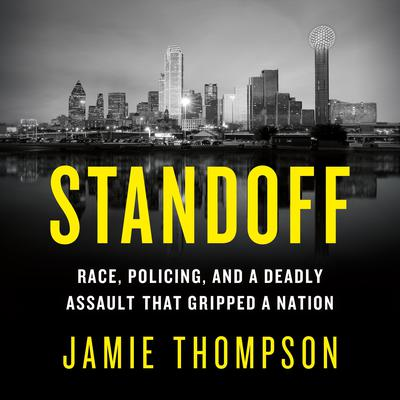 Standoff: Race, Policing, and a Deadly Assault That Gripped a Nation Audiobook, by Jamie Thompson
