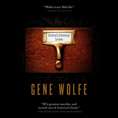 Interlibrary Loan Audiobook, by Gene Wolfe
