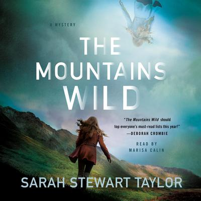 The Mountains Wild: A Mystery Audiobook, by Sarah Stewart Taylor
