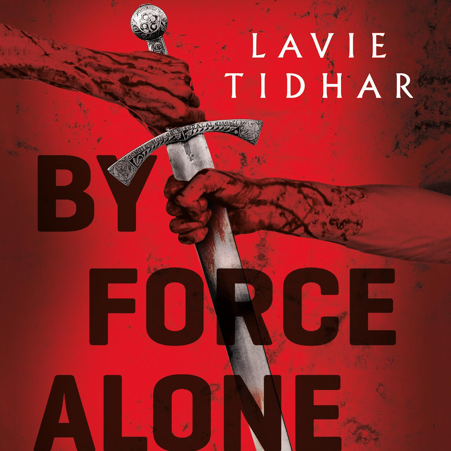 By Force Alone Audiobook, by Lavie Tidhar