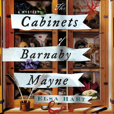 The Cabinets of Barnaby Mayne: A Mystery Audiobook, by Elsa Hart