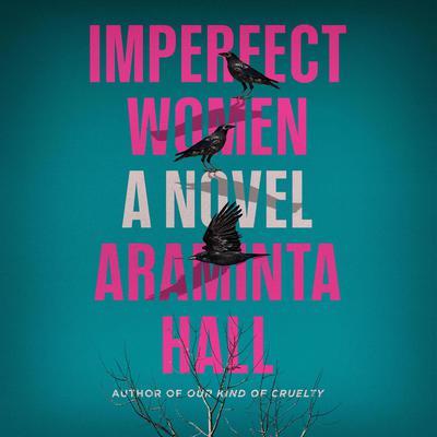 Imperfect Women: A Novel Audiobook, by Araminta Hall