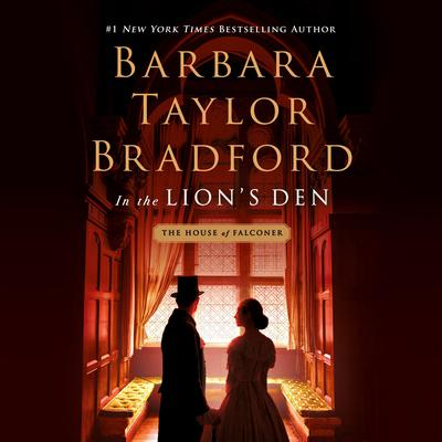 In the Lions Den: A House of Falconer Novel Audiobook, by Barbara Taylor Bradford
