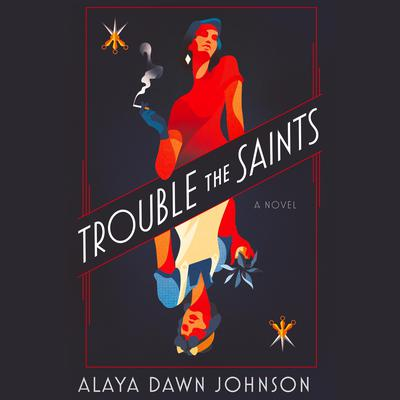 Trouble the Saints: A Novel Audiobook, by Alaya Dawn Johnson