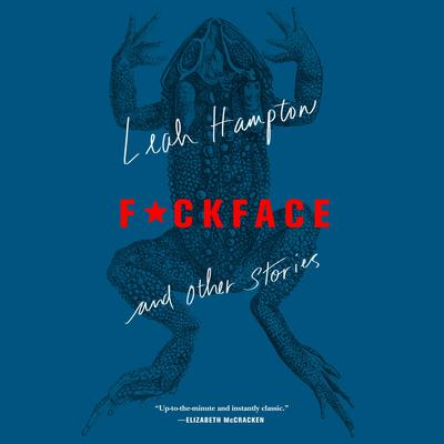 F*ckface: And Other Stories Audiobook, by Leah Hampton