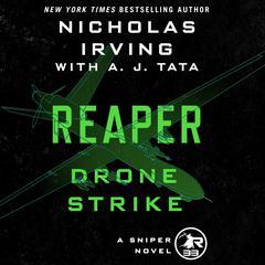 Reaper: Drone Strike: A Sniper Novel Audiobook, by A. J. Tata, Nicholas Irving