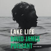 Lake Life: A Novel Audiobook, by David James Poissant