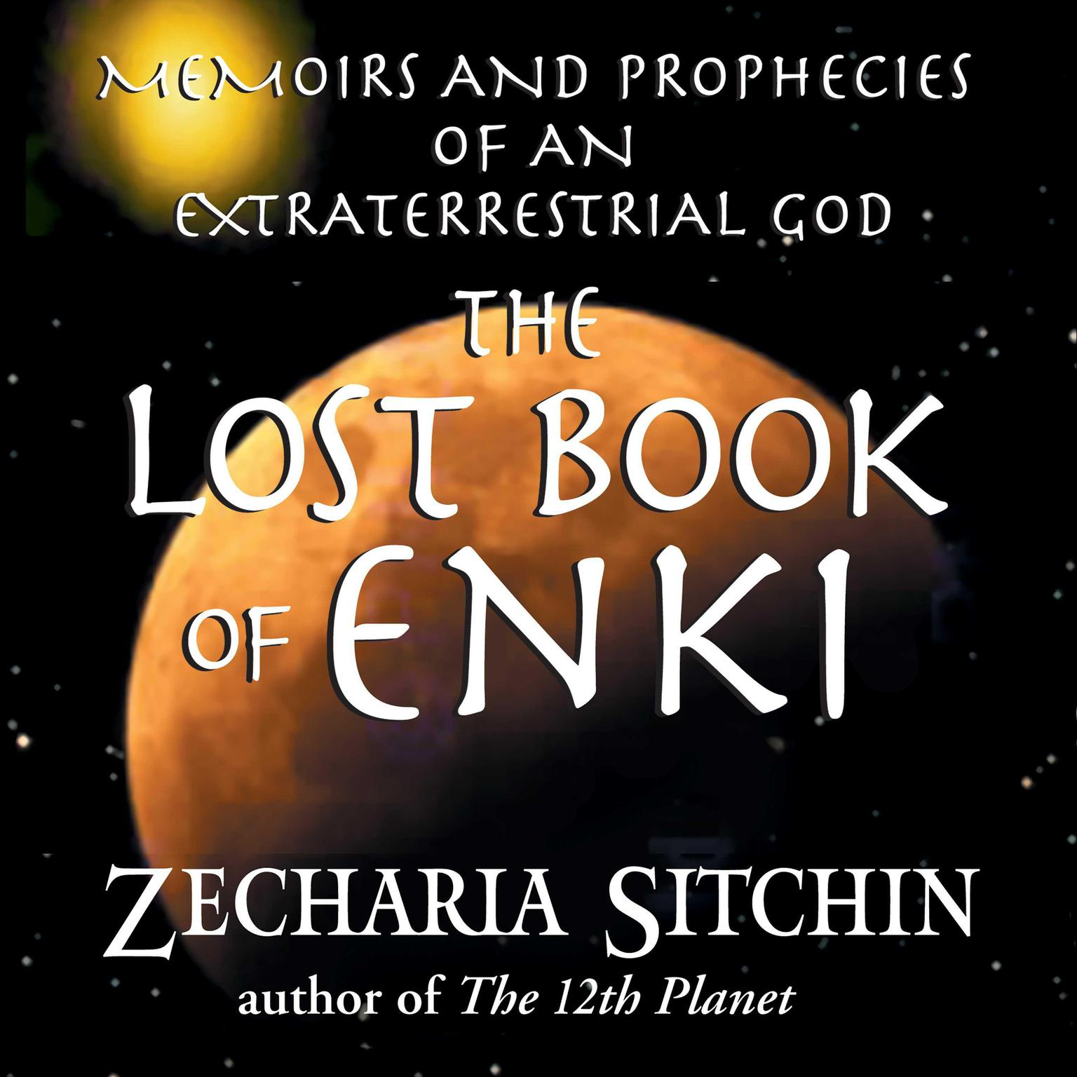 Printable The Lost Book of Enki: Memoirs and Prophecies of an Extraterrestrial God Audiobook Cover Art